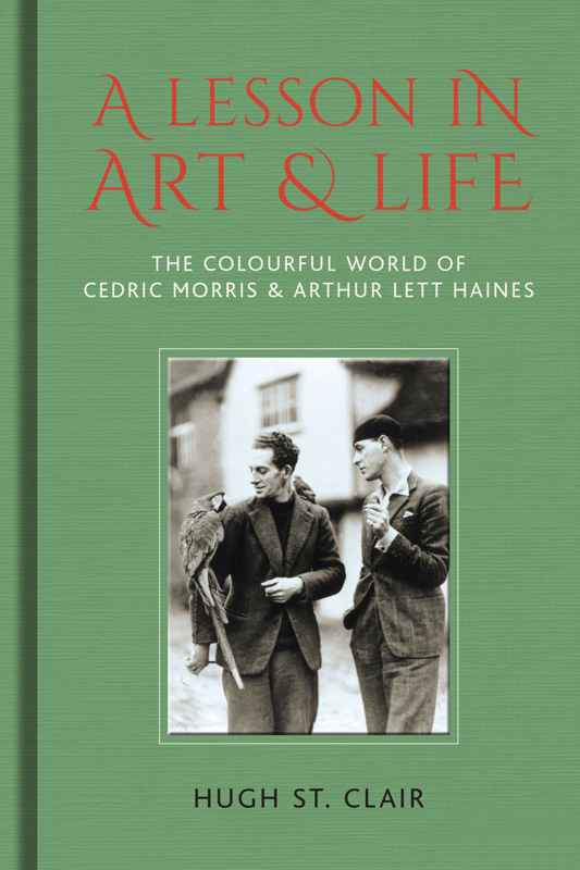 The first complete biography of artists Cedric Morris and Arthur Lett Haines book cover